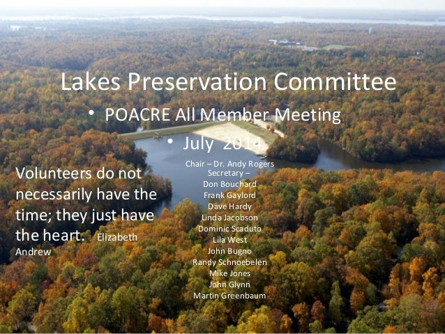Lakes Preservation Committee Chair – Dr. Andy Rogers Secretary – Don Bouchard Frank Gaylord Dave Hardy Linda Jacobson Domi...