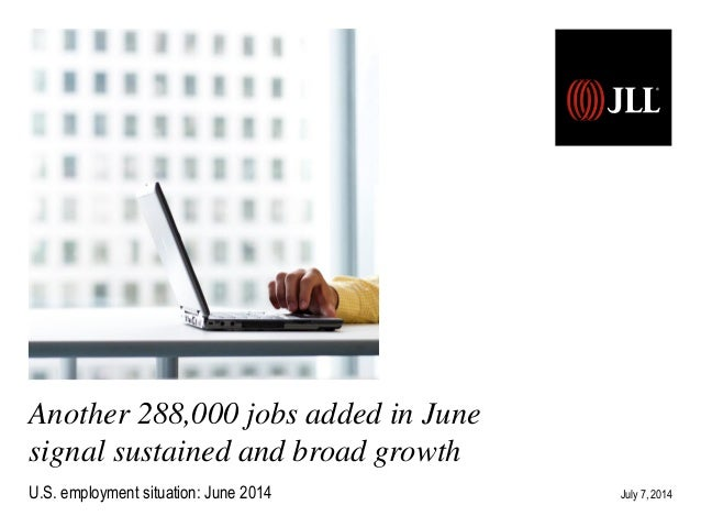 U.S. employment situation: September 2013 Release date: October 22, 2013 Another 288,000 jobs added in June signal sustain...