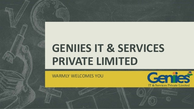 GENIIES IT & SERVICES PRIVATE LIMITED WARMLY WELCOMES YOU