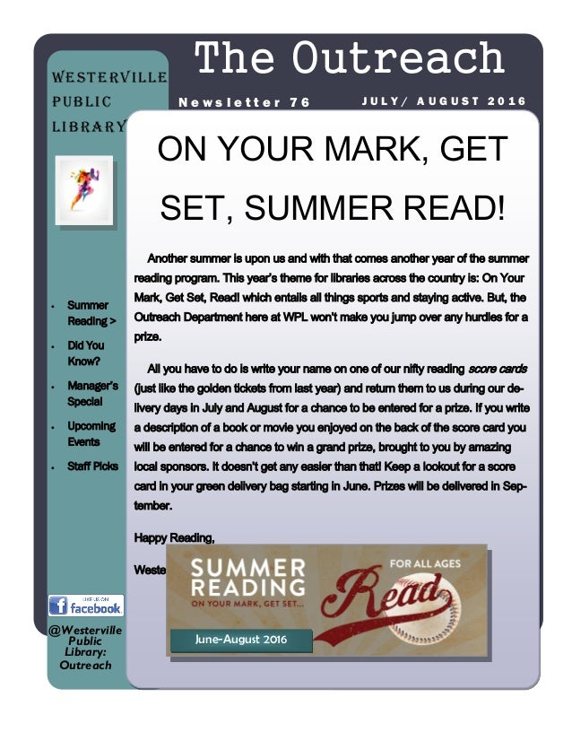 ON YOUR MARK, GET SET, SUMMER READ! Another summer is upon us and with that comes another year of the summer reading progr...