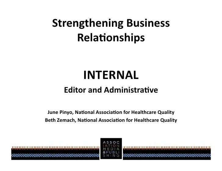 Strengthening	  Business	           Rela0onships	                       INTERNAL	            Editor	  and	  Administra0ve	...