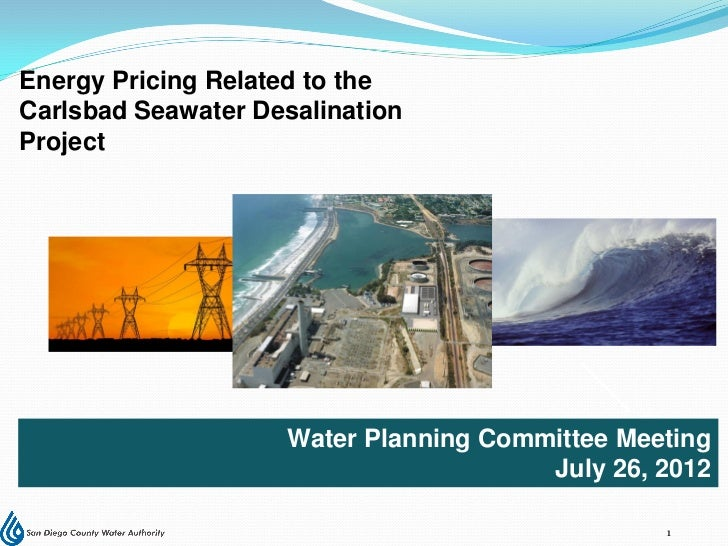 Energy Pricing Related to theCarlsbad Seawater DesalinationProject                    Water Planning Committee Meeting    ...