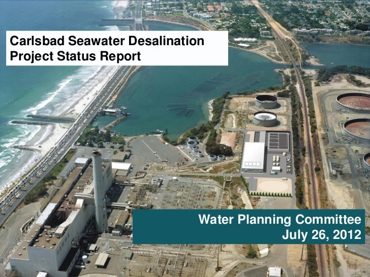 Carlsbad Seawater DesalinationProject Status Report                            Water Planning Committee                   ...