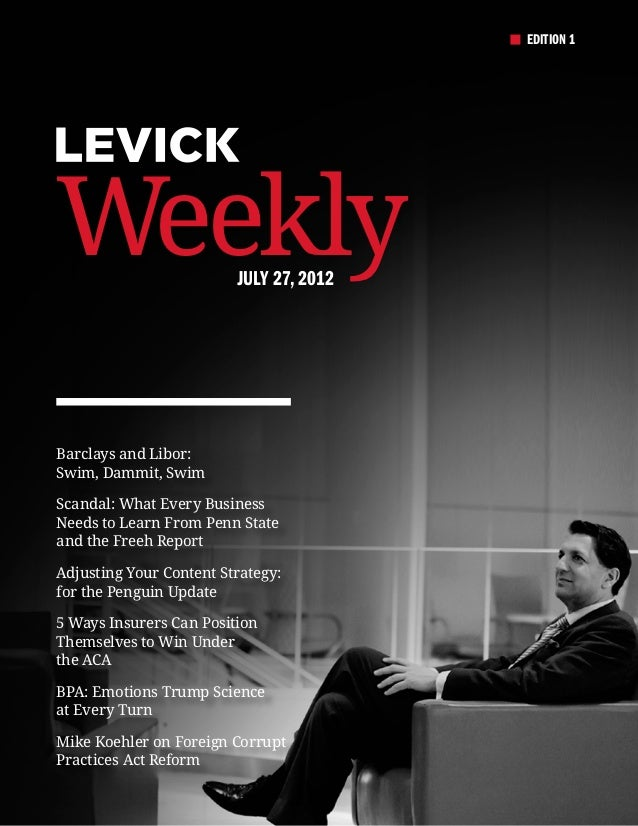EDITION 1Weekly                   July 27, 2012Barclays and Libor:Swim, Dammit, SwimScandal: What Every BusinessNeeds to L...