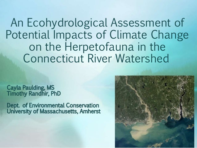 An Ecohydrological Assessment of Potential Impacts of Climate Change on the Herpetofauna in the Connecticut River Watershe...