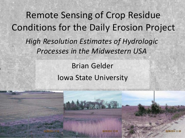 Remote Sensing of Crop Residue Conditions for the Daily Erosion Project Brian Gelder Iowa State University 1 High Resoluti...