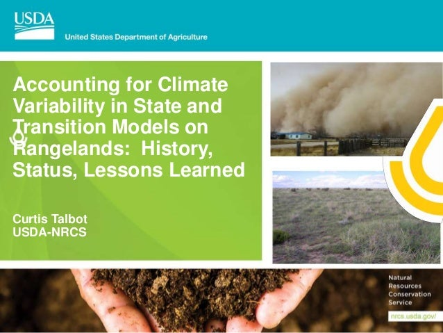 Accounting for Climate Variability in State and Transition Models on Rangelands: History, Status, Lessons Learned Curtis T...