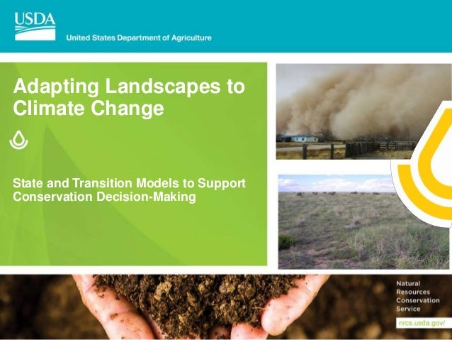 Adapting Landscapes to Climate Change State and Transition Models to Support Conservation Decision-Making