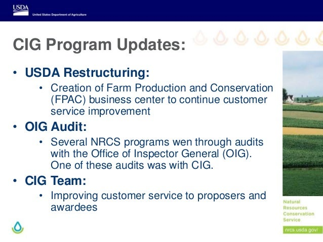 CIG Program Updates: • USDA Restructuring: • Creation of Farm Production and Conservation (FPAC) business center to contin...