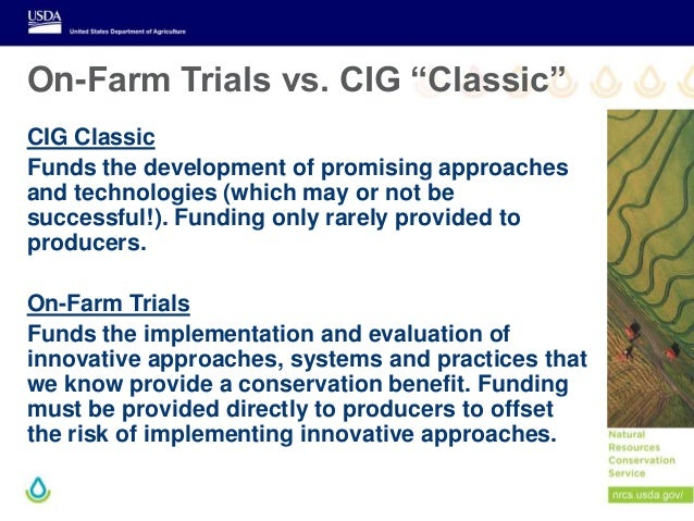 """On-Farm Trials vs. CIG """"Classic"""" CIG Classic Funds the development of promising approaches and technologies (which may or ..."""