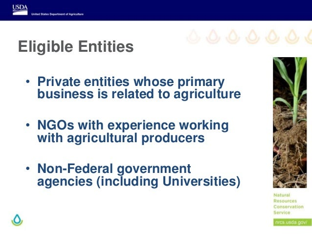 Eligible Entities • Private entities whose primary business is related to agriculture • NGOs with experience working with ...