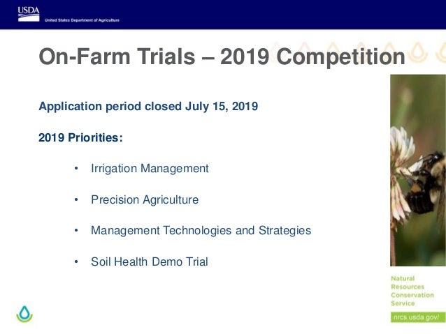 On-Farm Trials – 2019 Competition Application period closed July 15, 2019 2019 Priorities: • Irrigation Management • Preci...
