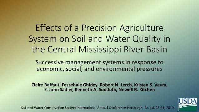 Effects of a Precision Agriculture System on Soil and Water Quality in the Central Mississippi River Basin Successive mana...
