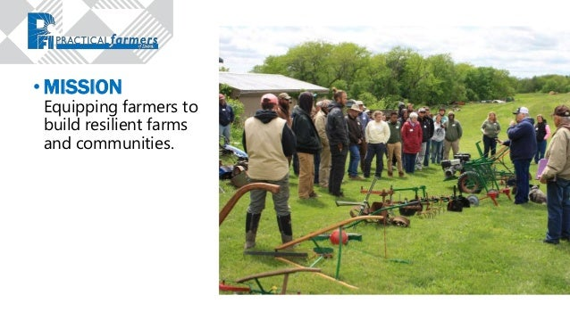 • MISSION Equipping farmers to build resilient farms and communities.