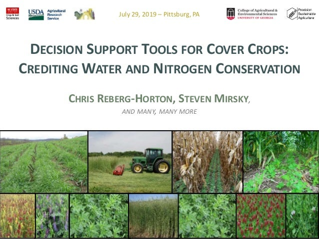 DECISION SUPPORT TOOLS FOR COVER CROPS: CREDITING WATER AND NITROGEN CONSERVATION CHRIS REBERG-HORTON, STEVEN MIRSKY, AND ...
