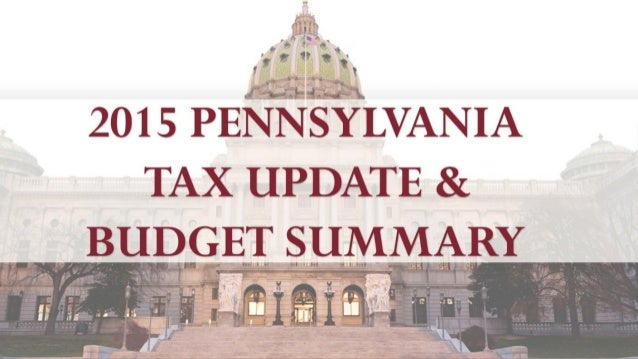 2015 Pennsylvania Tax And Budget Update