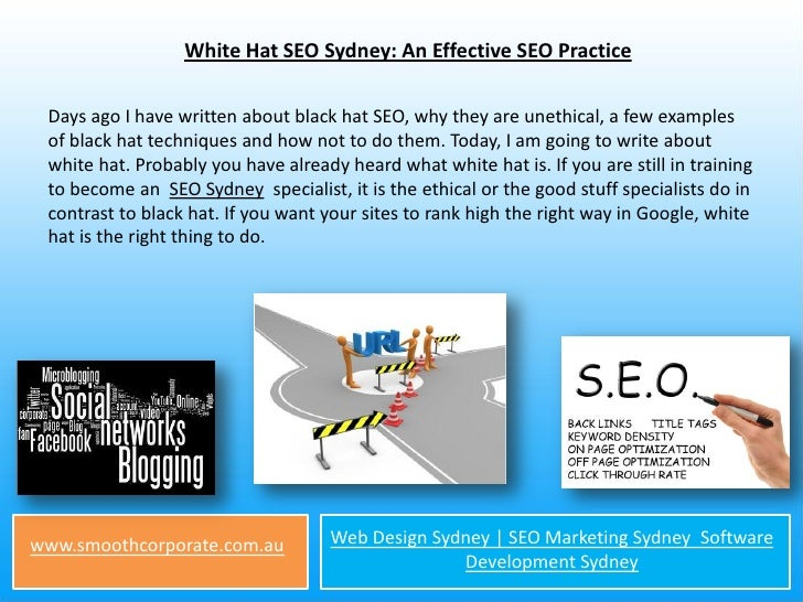 White Hat SEO Sydney: An Effective SEO Practice Days ago I have written about black hat SEO, why they are unethical, a few...