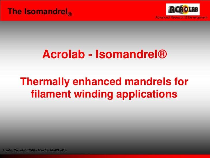 The Isomandrel®                                                 Advanced Research & Development                           ...