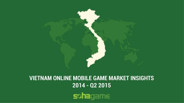 Vietnam Mobile Game Market Insight Q1, Q2 2015