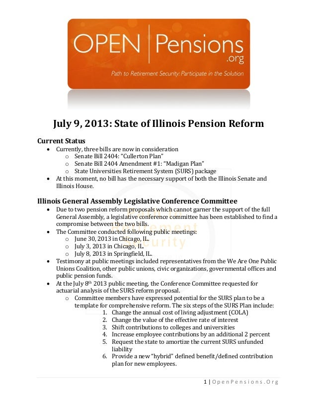 1 | O p e n P e n s i o n s . O r g July 9, 2013: State of Illinois Pension Reform Current Status  Currently, three bills...