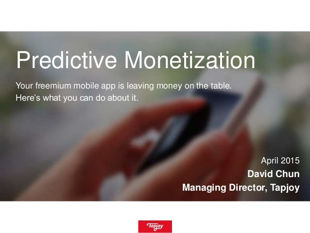 Predictive Monetization Your freemium mobile app is leaving money on the table. Here's what you can do about it. April 201...