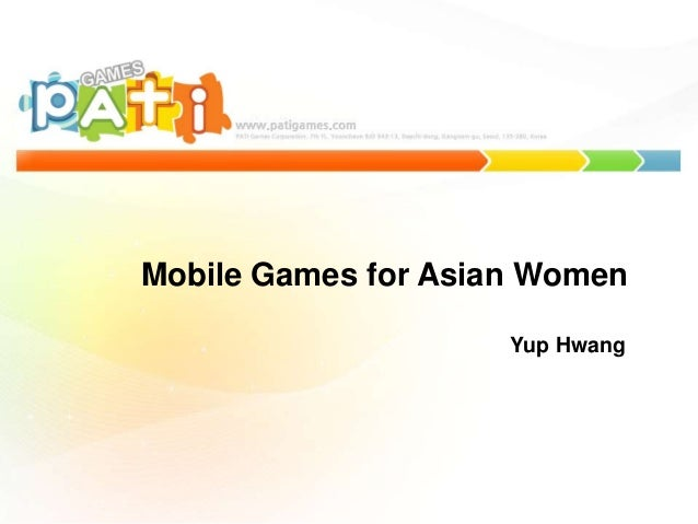 Mobile Games for Asian Women Yup Hwang