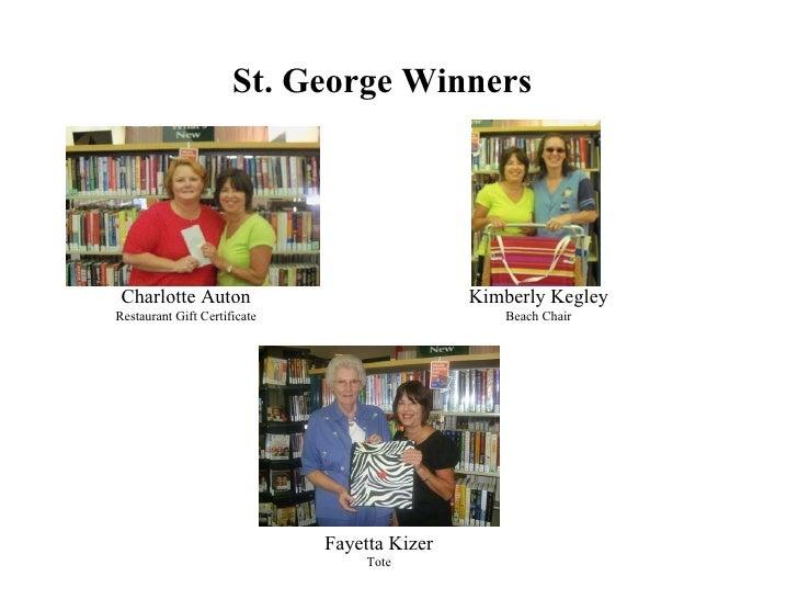 St. George Winners Charlotte Auton Restaurant Gift Certificate Kimberly Kegley Beach Chair Fayetta Kizer Tote