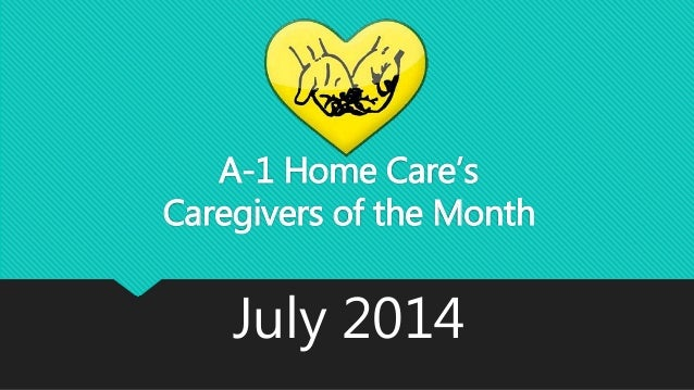 A-1 Home Care's Caregivers of the Month July 2014