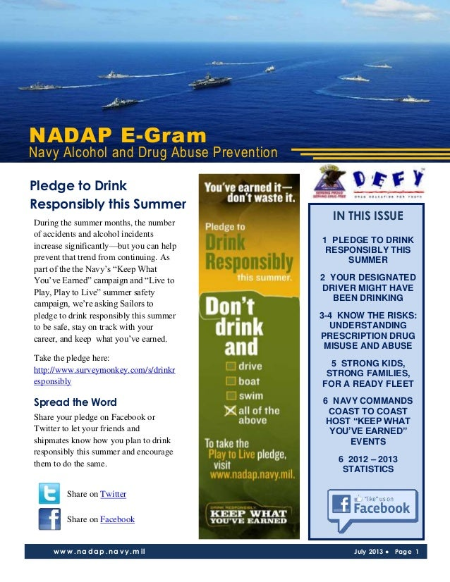 NADAP E-Gram Navy Alcohol and Drug Abuse Prevention www.nadap.navy.mil July 2013 ● Page 1 IN THIS ISSUE 1 PLEDGE TO DRINK ...