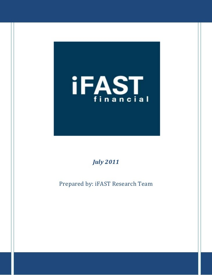 July 2011Prepared by: iFAST Research Team