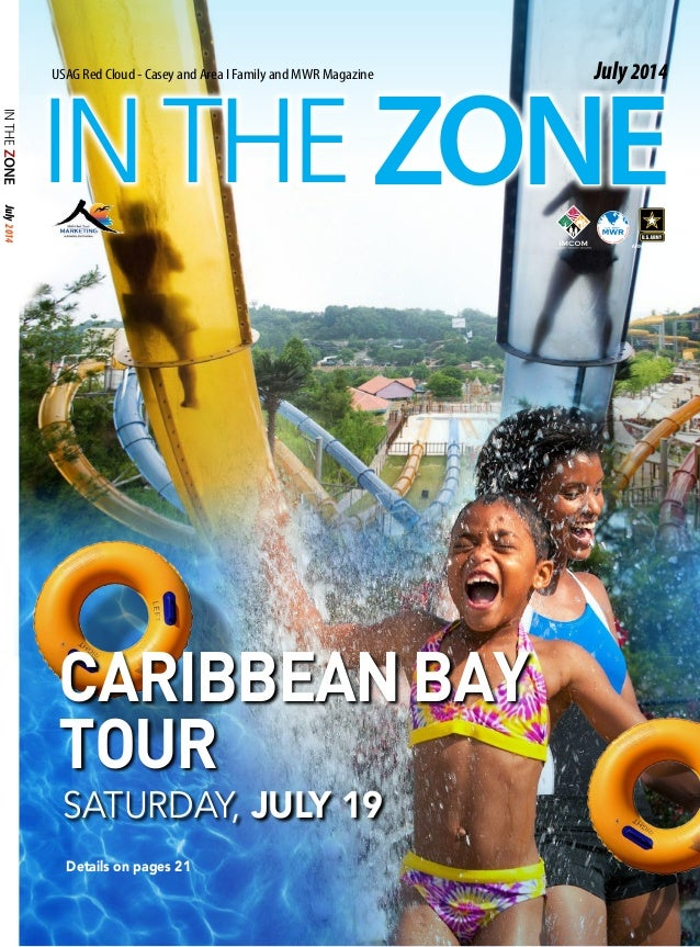 ZONE July2014 INTHE USAG Red Cloud - Casey and Area I Family and MWR Magazine July2014 Caribbean BAY TOUR Saturday, July 1...