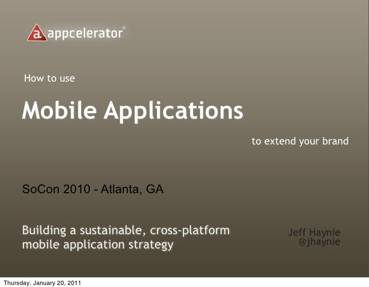 How to use      Mobile Applications                                               to extend your brand      SoCon 2010 - A...