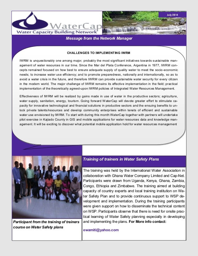 Issue 9 July 2014 Message from the Network Manager CHALLENGES TO IMPLEMENTING IWRM IWRM is unquestionably one among major,...