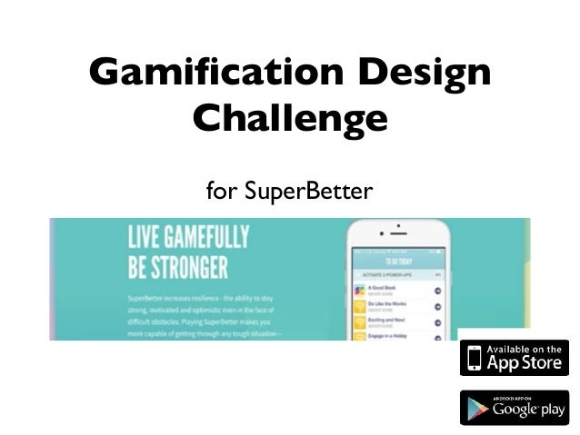 for SuperBetter Gamification Design Challenge