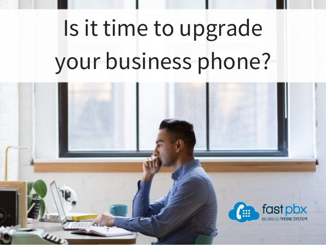 Is it time to upgrade your business phone?