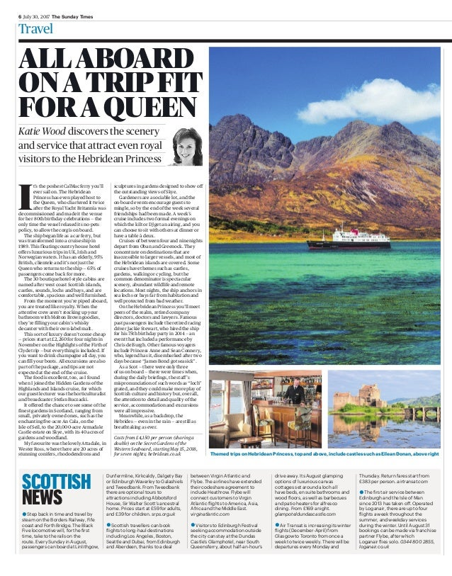 6 July 30, 2017 The Sunday Times Travel Themed trips on Hebridean Princess, top and above, include castles such as Eilean ...