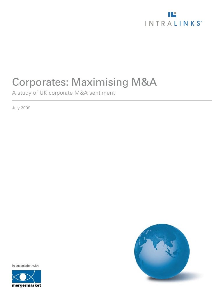 Corporates: Maximising M&A A study of UK corporate M&A sentiment  July 2009     In association with