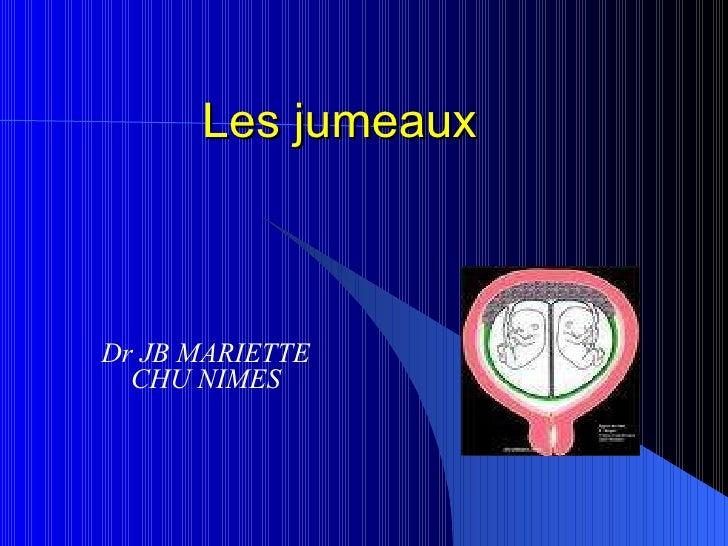 Les jumeaux Dr JB MARIETTE CHU NIMES