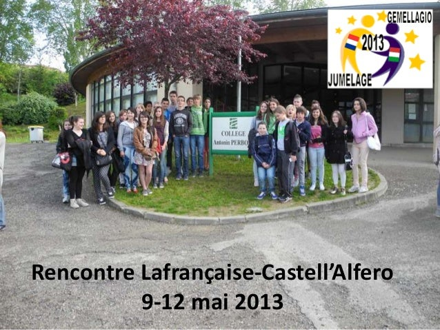 Rencontre Lafrançaise-Castell'Alfero 9-12 mai 2013