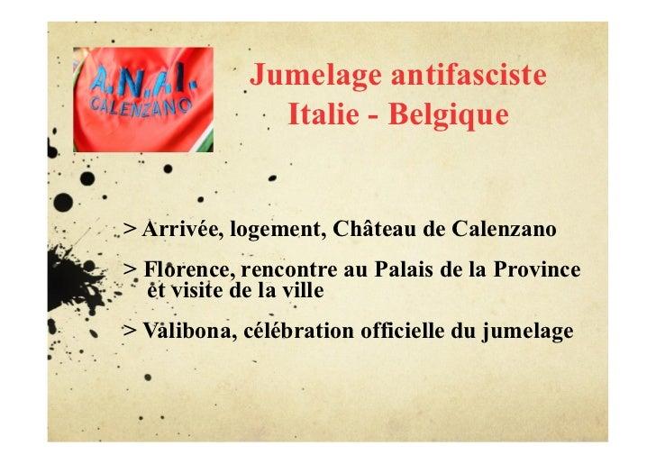 Jumelage antifasciste              Italie - Belgique> Arrivée, logement, Château de Calenzano> Florence, rencontre au Pala...
