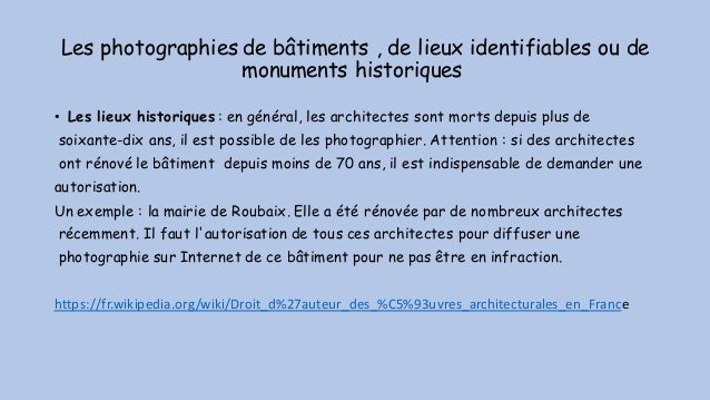 Les photographies de bâtiments , de lieux identifiables ou de monuments historiques • Les lieux historiques : en général, ...