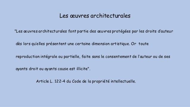 """Les œuvres architecturales """"Les œuvres architecturales font partie des œuvres protégées par les droits d'auteur dès lors q..."""