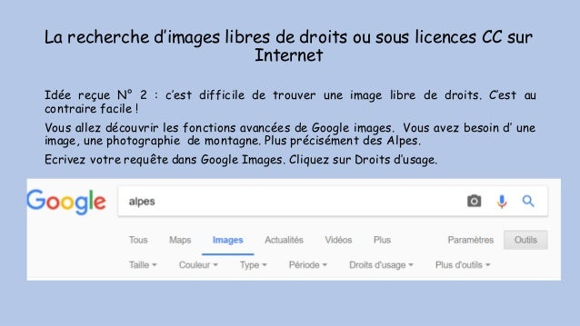 La recherche d'images libres de droits ou sous licences CC sur Internet Idée reçue N° 2 : c'est difficile de trouver une i...