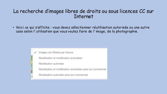 La recherche d'images libres de droits ou sous licences CC sur Internet • Voici ce qui s'affiche : vous devez sélectionner...