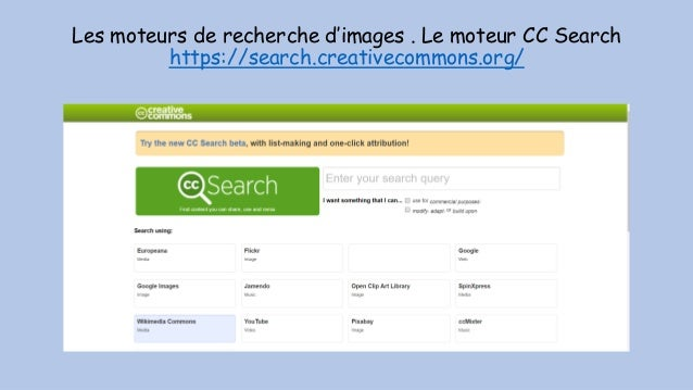 Les moteurs de recherche d'images . Le moteur CC Search https://search.creativecommons.org/