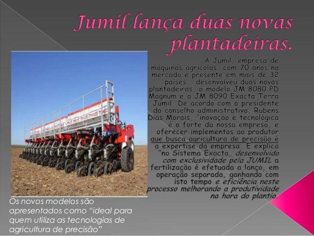 """Os novos modelos são apresentados como """"ideal para quem utiliza as tecnologias de agricultura de precisão"""""""