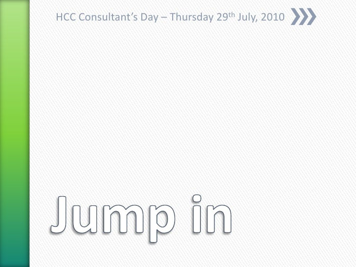 HCC Consultant's Day – Thursday 29th July, 2010