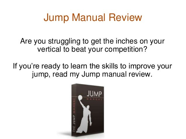 Jump Manual Review  Are you struggling to get the inches on your       vertical to beat your competition?If you're ready t...