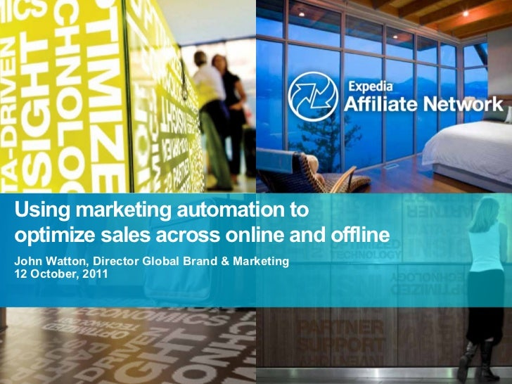 Using marketing automation tooptimize sales across online and offlineJohn Watton, Director Global Brand & Marketing12 Octo...