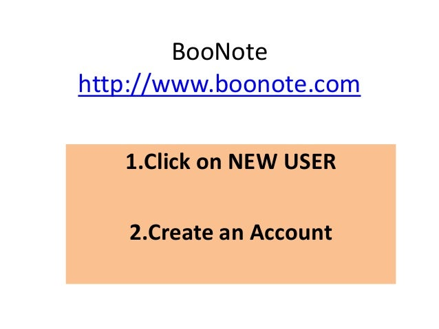 BooNotehttp://www.boonote.com1.Click on NEW USER2.Create an Account